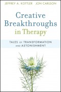 Creative Breakthroughs in Therapy. Tales of Transformation and Astonishment