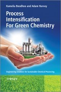 Process Intensification Technologies for Green Chemistry. Engineering Solutions for Sustainable Chemical Processing