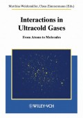 Interactions in Ultracold Gases. From Atoms to Molecules