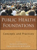 Public Health Foundations. Concepts and Practices