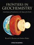 Frontiers in Geochemistry. Contribution of Geochemistry to the Study of the Earth
