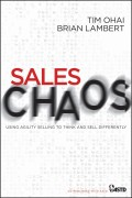 Sales Chaos. Using Agility Selling to Think and Sell Differently