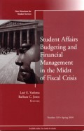Student Affairs Budgeting and Financial Management in the Midst of Fiscal Crisis. New Directions for Student Services, Number 129