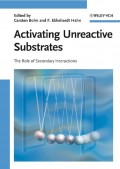 Activating Unreactive Substrates. The Role of Secondary Interactions