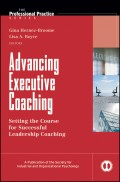 Advancing Executive Coaching. Setting the Course for Successful Leadership Coaching