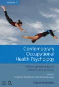 Contemporary Occupational Health Psychology. Global Perspectives on Research and Practice, Volume 1