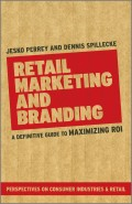 Retail Marketing and Branding. A Definitive Guide to Maximizing ROI