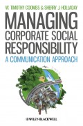 Managing Corporate Social Responsibility. A Communication Approach
