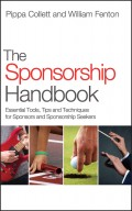 The Sponsorship Handbook. Essential Tools, Tips and Techniques for Sponsors and Sponsorship Seekers