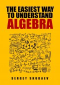 The Easiest Way to Understand Algebra. Algebra equations with answers and solutions
