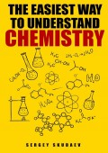 The Easiest Way to Understand Chemistry. Chemistry Concepts, Problems and Solutions
