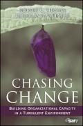 Chasing Change. Building Organizational Capacity in a Turbulent Environment