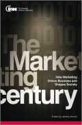 The Marketing Century. How Marketing Drives Business and Shapes Society