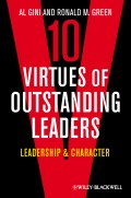 Ten Virtues of Outstanding Leaders. Leadership and Character