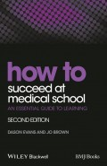 How to Succeed at Medical School. An Essential Guide to Learning