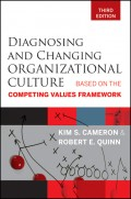 Diagnosing and Changing Organizational Culture. Based on the Competing Values Framework