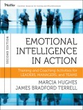 Emotional Intelligence in Action. Training and Coaching Activities for Leaders, Managers, and Teams