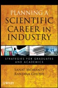 Planning a Scientific Career in Industry. Strategies for Graduates and Academics