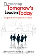 Developing Tomorrow's Leaders Today. Insights from Corporate India