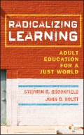 Radicalizing Learning. Adult Education for a Just World