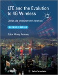 LTE and the Evolution to 4G Wireless. Design and Measurement Challenges