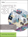 Learning in 3D. Adding a New Dimension to Enterprise Learning and Collaboration