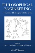 Philosophical Engineering. Toward a Philosophy of the Web