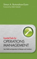 Essential Tools for Operations Management. Tools, Models and Approaches for Managers and Consultants
