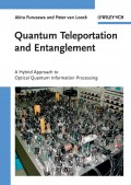 Quantum Teleportation and Entanglement. A Hybrid Approach to Optical Quantum Information Processing