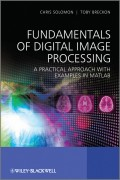Fundamentals of Digital Image Processing. A Practical Approach with Examples in Matlab
