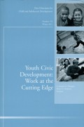 Youth Civic Development: Work at the Cutting Edge. New Directions for Child and Adolescent Development, Number 134