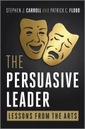 The Persuasive Leader. Lessons from the Arts
