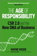 The Age of Responsibility. CSR 2.0 and the New DNA of Business