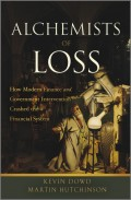 Alchemists of Loss. How modern finance and government intervention crashed the financial system