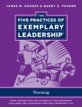 The Five Practices of Exemplary Leadership. Nursing