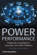 Power Performance. Multimedia Storytelling for Journalism and Public Relations
