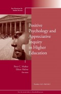 Positive Psychology and Appreciative Inquiry in Higher Education. New Directions for Student Services, Number 143