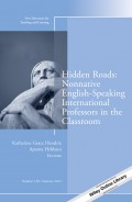 Hidden Roads: Nonnative English-Speaking International Professors in the Classroom. New Directions for Teaching and Learning, Number 138