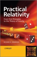 Practical Relativity. From First Principles to the Theory of Gravity