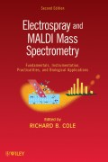 Electrospray and MALDI Mass Spectrometry. Fundamentals, Instrumentation, Practicalities, and Biological Applications