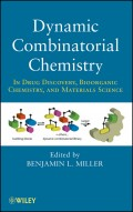 Dynamic Combinatorial Chemistry. In Drug Discovery, Bioorganic Chemistry, and Materials Science