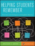 Helping Students Remember. Exercises and Strategies to Strengthen Memory