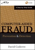 Computer Aided Fraud Prevention and Detection. A Step by Step Guide