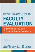 Best Practices in Faculty Evaluation. A Practical Guide for Academic Leaders