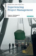 Experiencing Project Management. Projects, Challenges and Lessons Learned