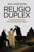Religio Duplex. How the Enlightenment Reinvented Egyptian Religion