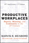 Productive Workplaces. Dignity, Meaning, and Community in the 21st Century