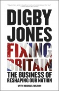 Fixing Britain. The Business of Reshaping Our Nation
