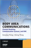 Body Area Communications. Channel Modeling, Communication Systems, and EMC