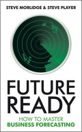 Future Ready. How to Master Business Forecasting